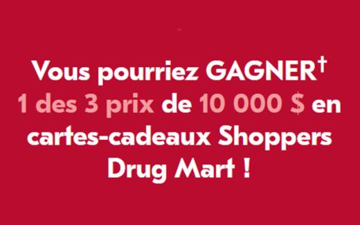 10 000 $ en cartes-cadeaux Shoppers Drug MartPharmaprix