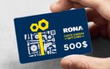 500 $ à dépenser chez Rona