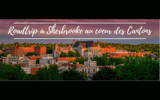 Roadtrip à Sherbrooke au cœur des Cantons