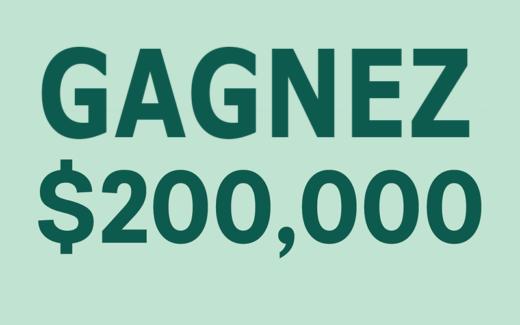 Gagnez 200 000 $