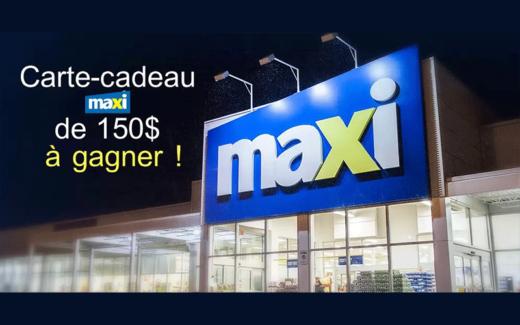 Une carte-cadeau Maxi de 150$