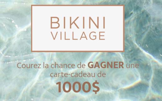 Une carte cadeau Bikini Village de 1000 $