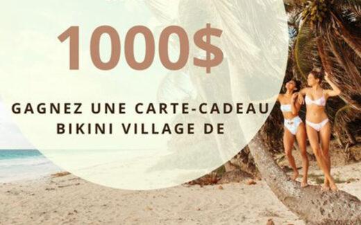 Une carte-cadeau Bikini Village de 1000 $