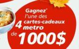 4 cartes cadeaux Metro de 1000 $