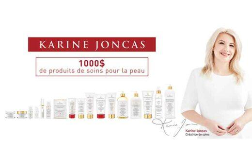 Une Gamme de soins KARINE JONCAS (1000 $)